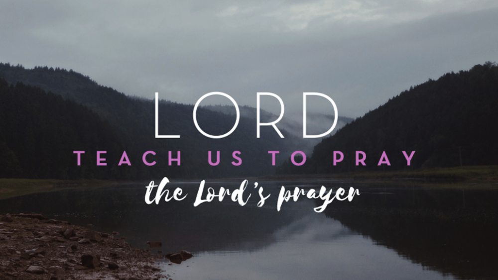 Lord Teach Us To Pray  -  The Lord\'s Prayer